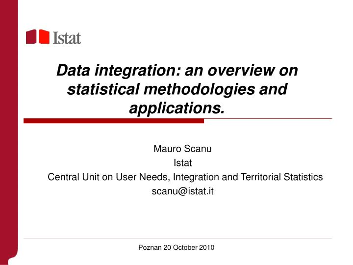 Data integration an overview on statistical methodologies and applications