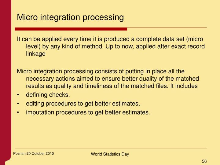 Micro integration processing