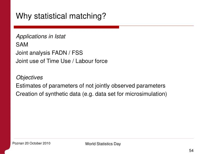 Why statistical matching?