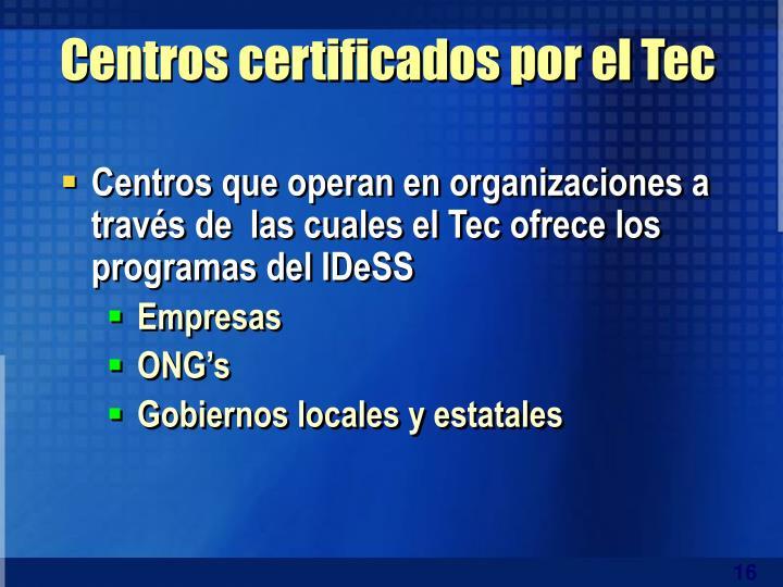 Centros certificados por el Tec
