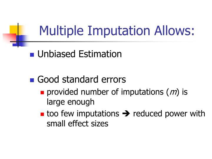 Multiple Imputation Allows: