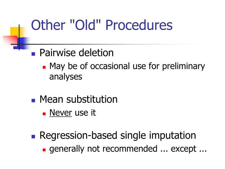 "Other ""Old"" Procedures"