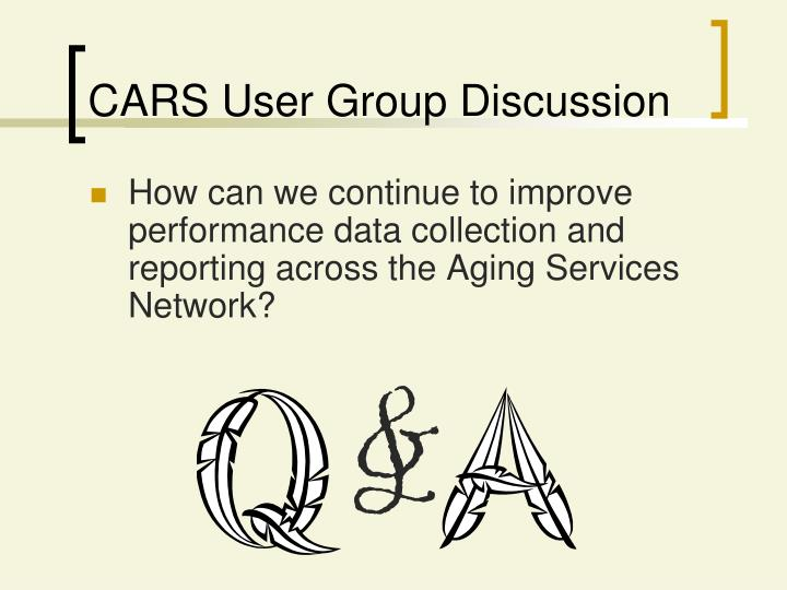 CARS User Group Discussion