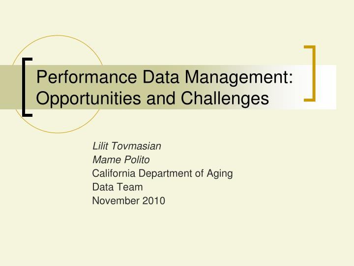 Performance data management opportunities and challenges
