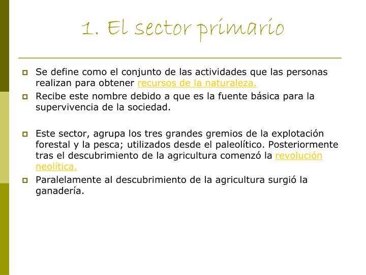 1 el sector primario