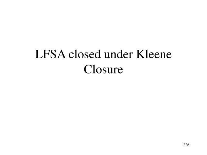 LFSA closed under Kleene Closure