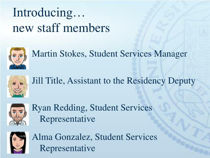 Introducing new staff members
