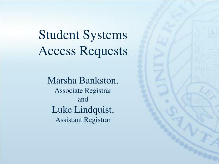 Student Systems Access Requests