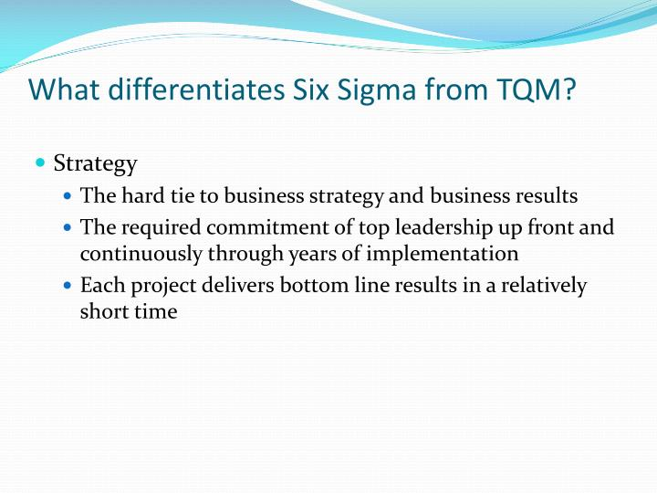 What differentiates Six Sigma from TQM