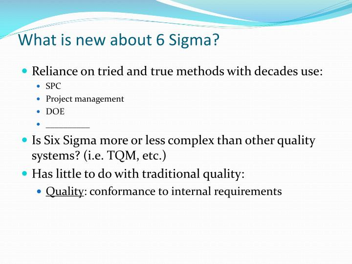 What is new about 6 Sigma
