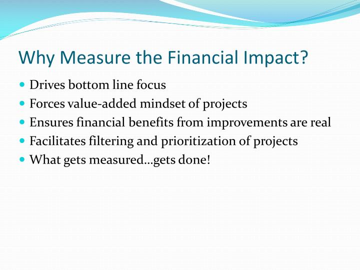 Why Measure the Financial Impact?
