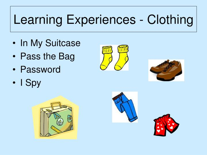 Learning Experiences - Clothing