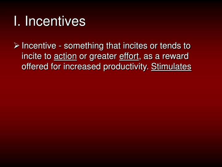 I. Incentives