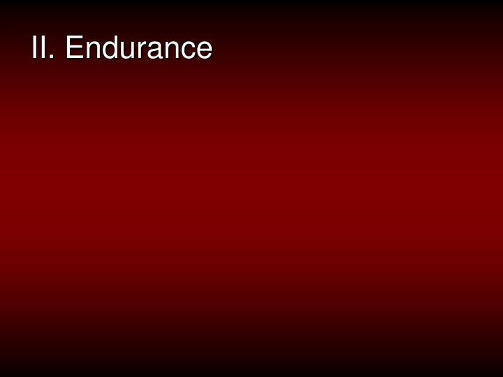 II. Endurance