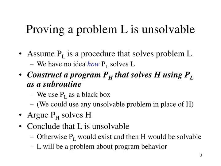 Proving a problem l is unsolvable
