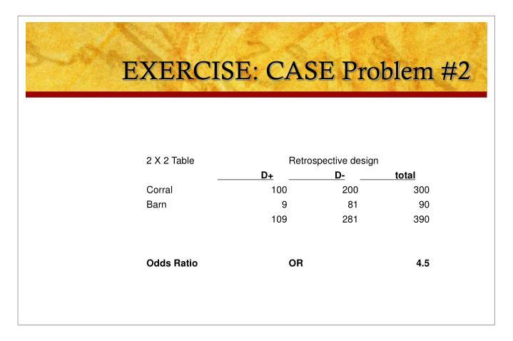 EXERCISE: CASE Problem #2