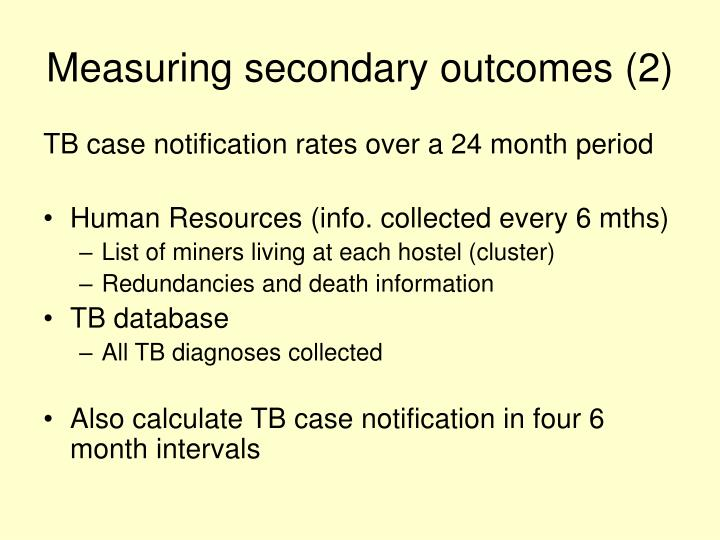 Measuring secondary outcomes (2)