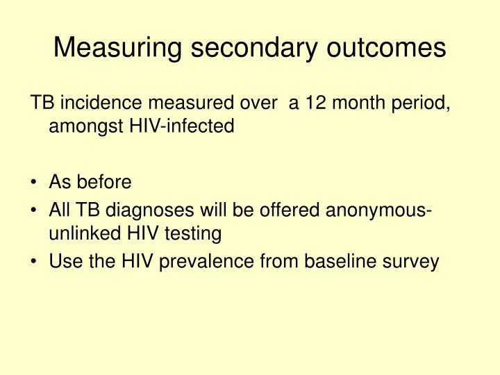 Measuring secondary outcomes