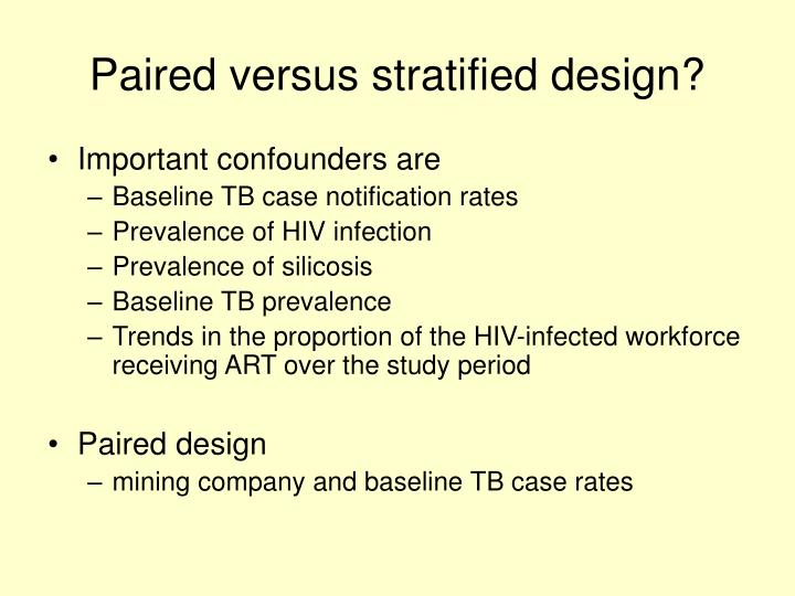 Paired versus stratified design?