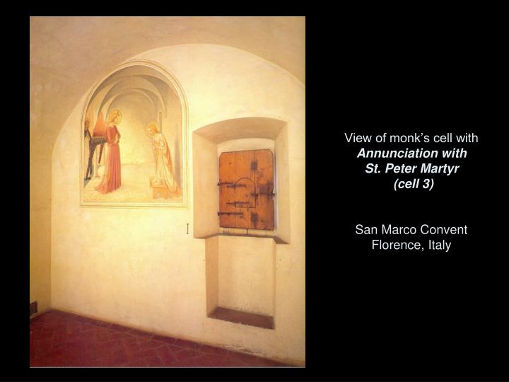 View of monk's cell with