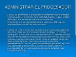 administrar el procesador