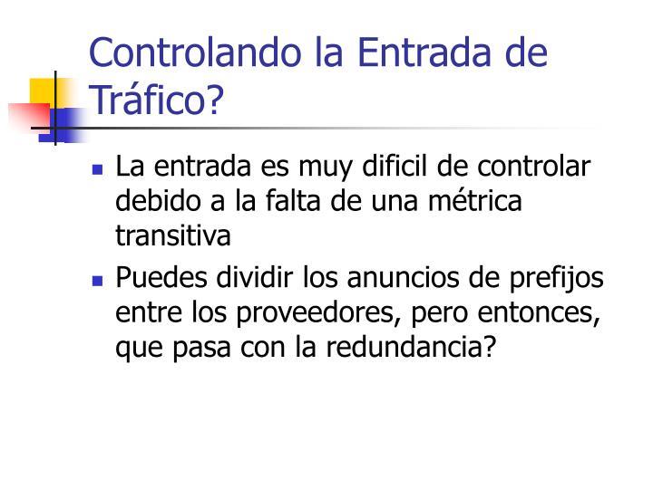 Controlando la Entrada de Tráfico?