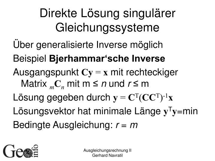 Direkte Lösung singulärer Gleichungssysteme