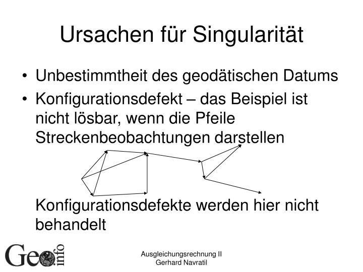 Ursachen für Singularität