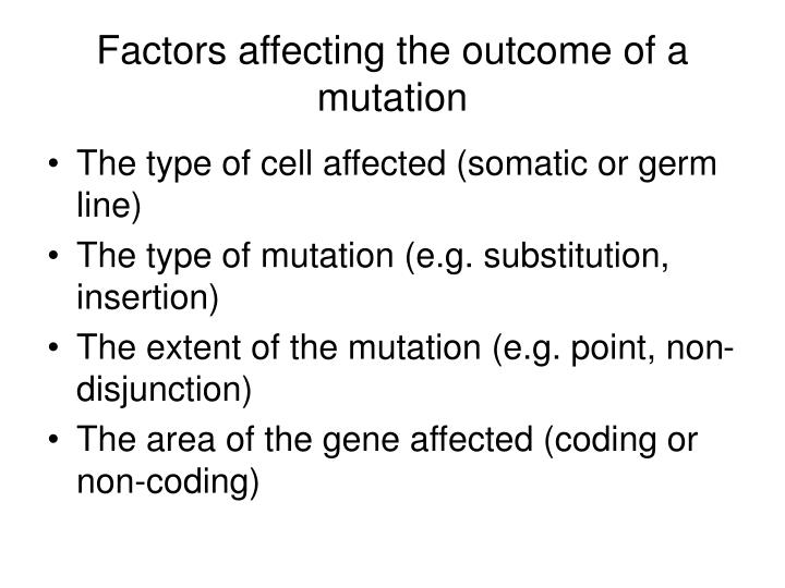 Factors affecting the outcome of a mutation