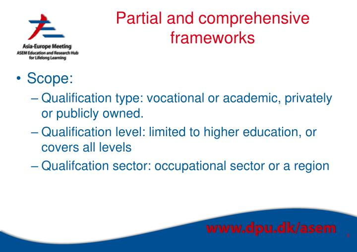 Partial and comprehensive frameworks