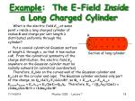 example the e field inside a long charged cylinder