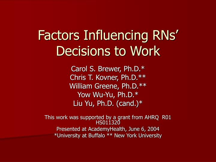 Factors influencing rns decisions to work
