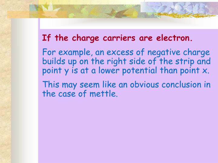 If the charge carriers are electron.