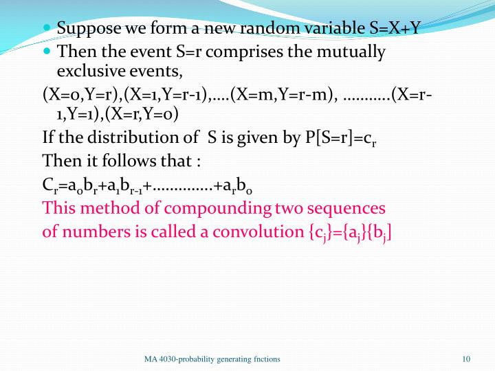 Suppose we form a new random variable S=X+Y
