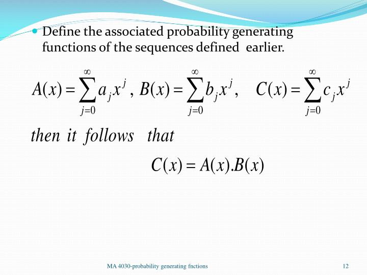 Define the associated probability generating functions of the sequences defined  earlier.