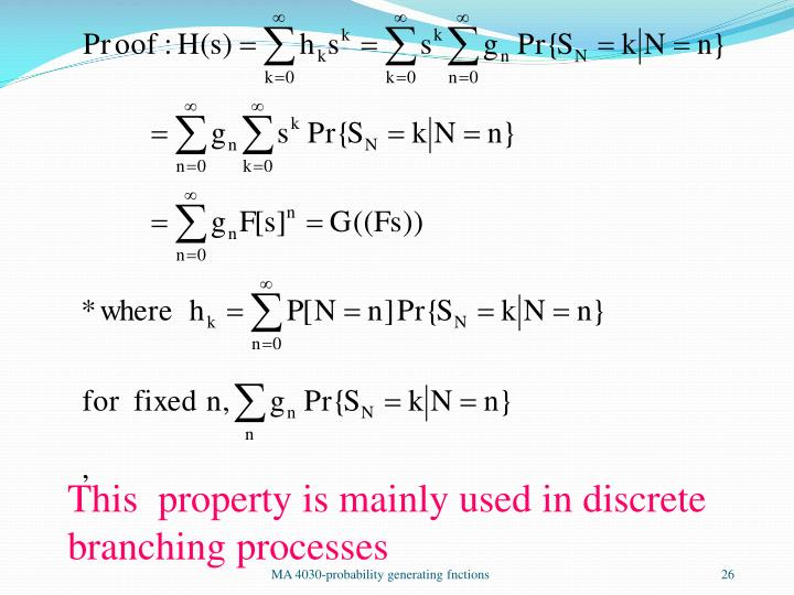 This  property is mainly used in discrete branching processes
