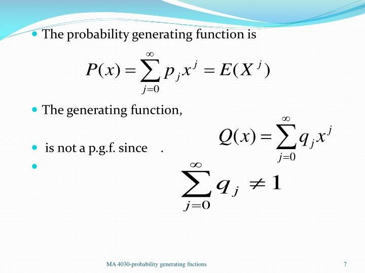 The probability generating function is