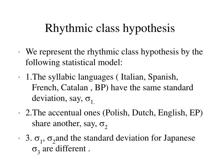 Rhythmic class hypothesis