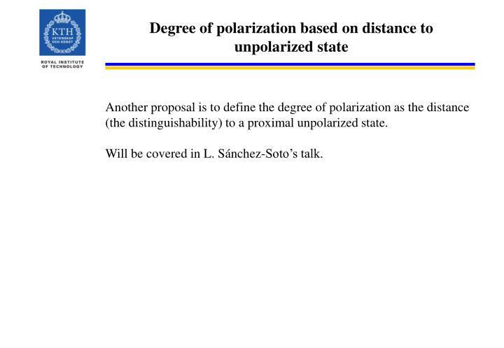 Degree of polarization based on distance to unpolarized state