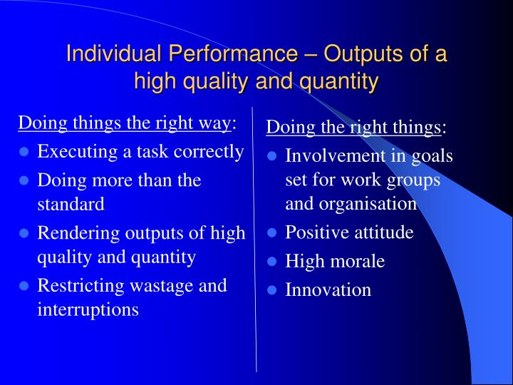 Individual performance outputs of a high quality and quantity