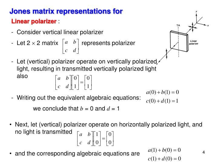Jones matrix representations for