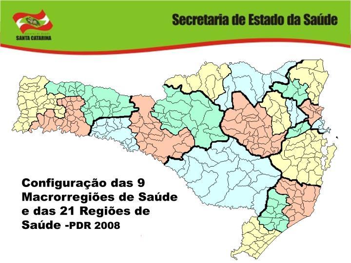 Configuração das 9 Macrorregiões de Saúde e das 21 Regiões de Saúde -