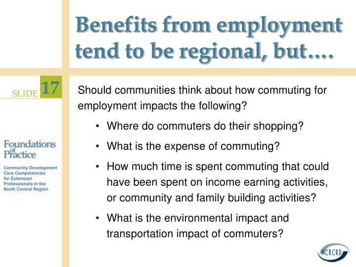 Benefits from employment  tend to be regional, but….
