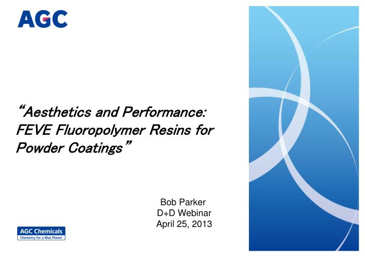 aesthetics and performance feve fluoropolymer resins for powder coatings n.