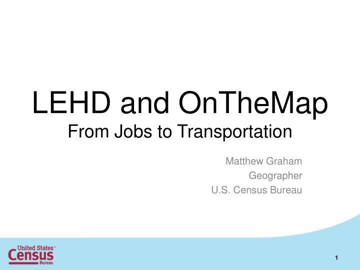 Lehd and onthemap from jobs to transportation