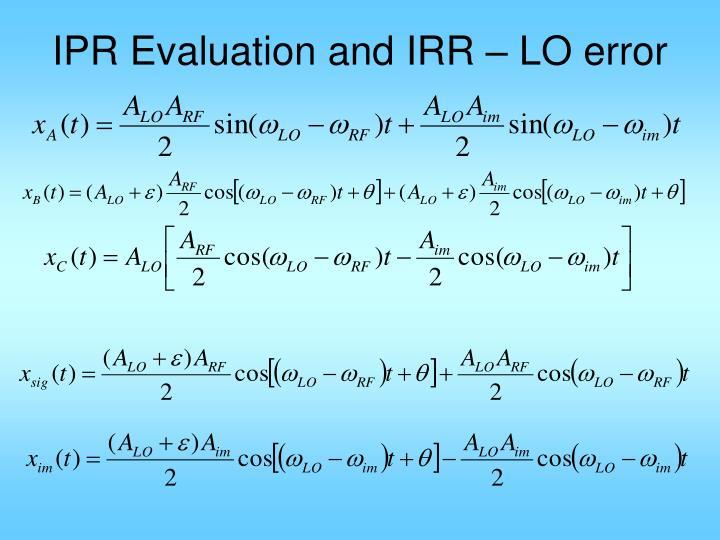 IPR Evaluation and IRR – LO error