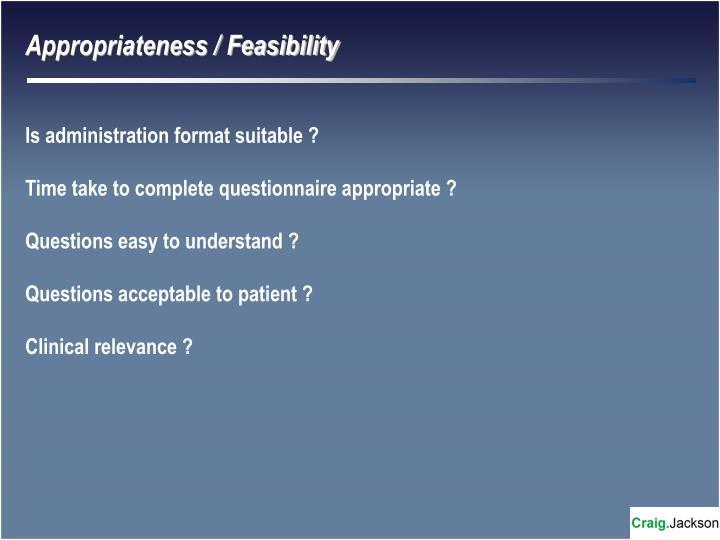 Appropriateness / Feasibility