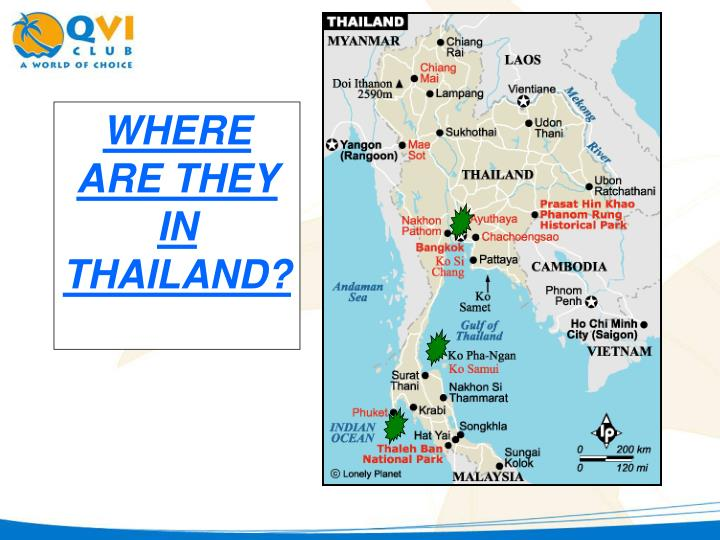 WHERE ARE THEY IN THAILAND?