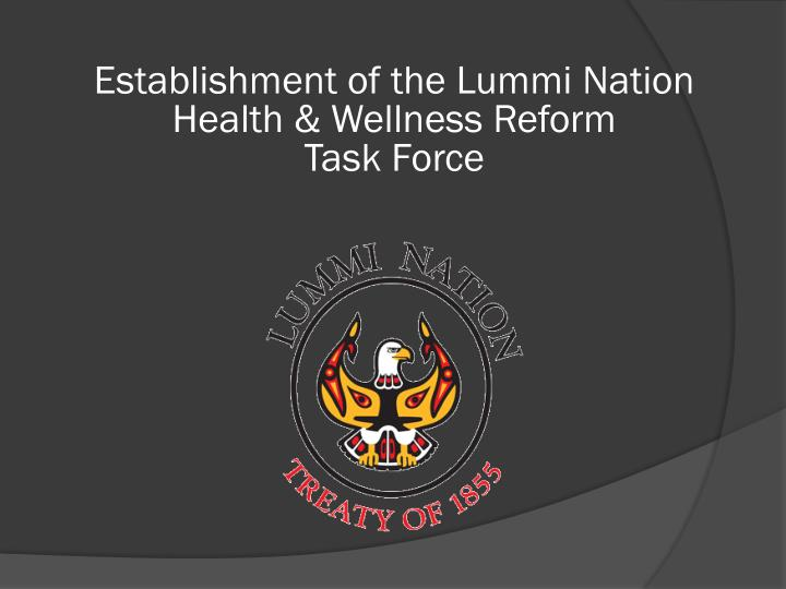 Establishment of the Lummi Nation Health & Wellness Reform