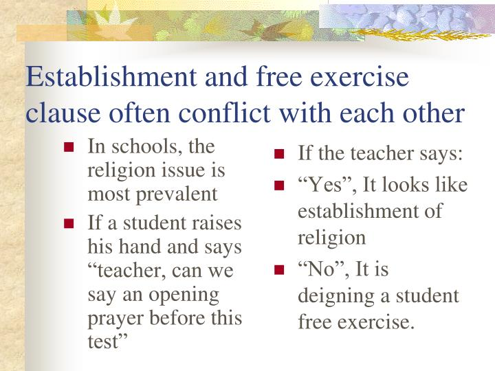 In schools, the religion issue is most prevalent